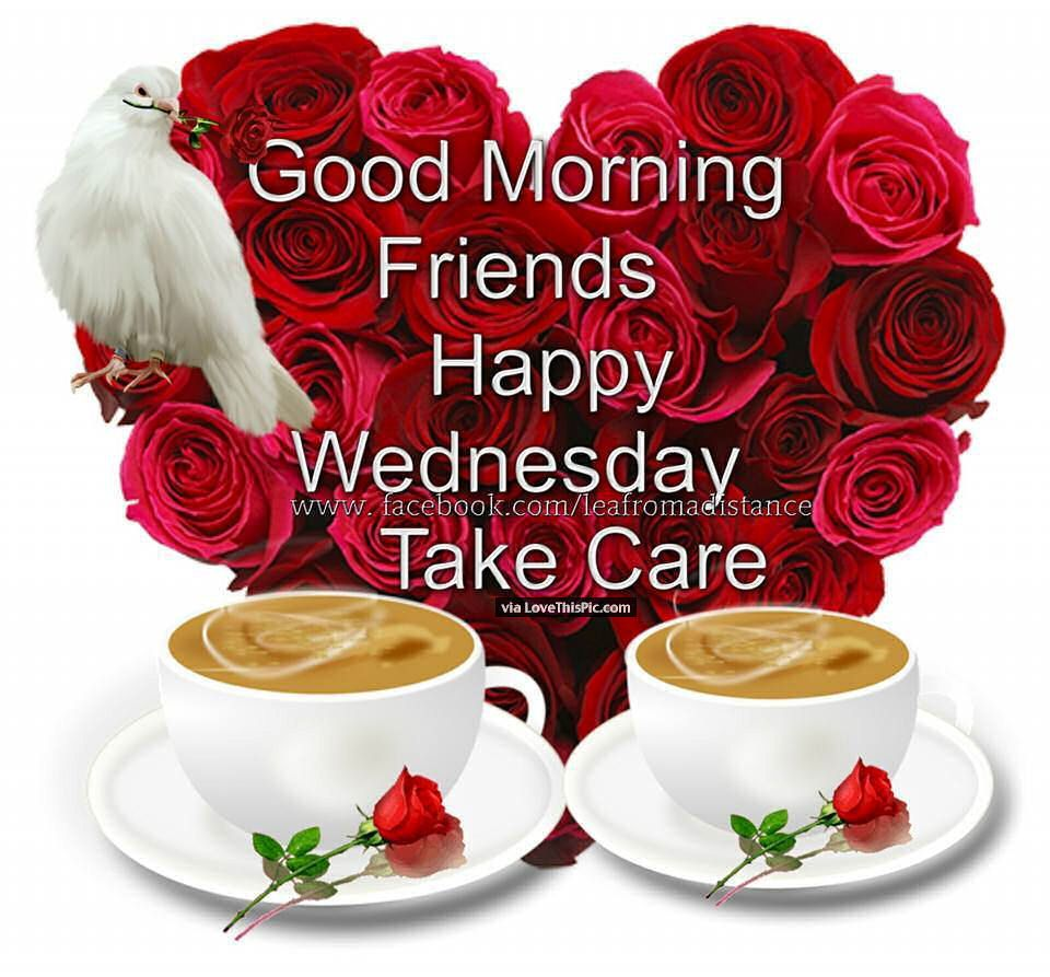 Good Morning Happy Wednesday Take Care