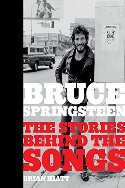 2019 Bruce Springsteen The Stories Behind The Songs By Brian