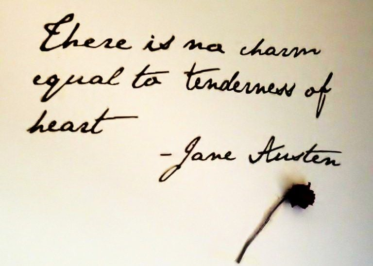There Is No Charm Equal To Tenderness Of Heart Jane Austen