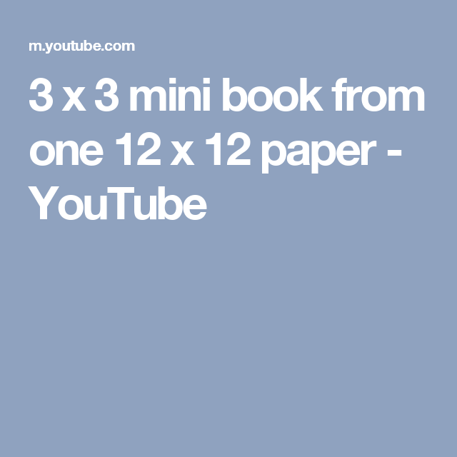 3 x 3 mini book from one 12 x 12 paper - YouTube