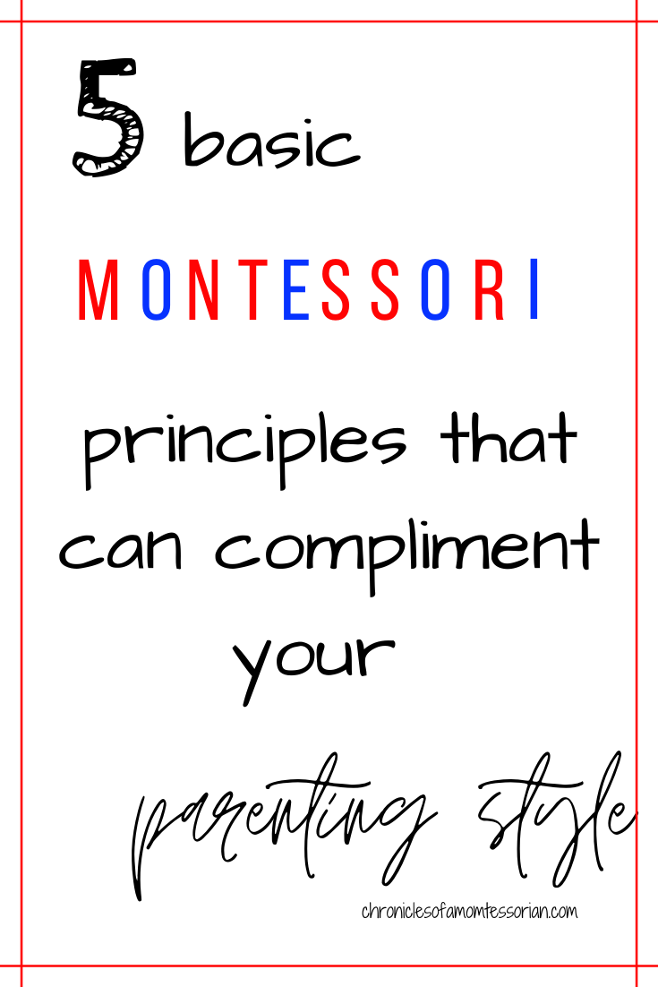 Montessori Principles Used For Parenting Parenting Gentle