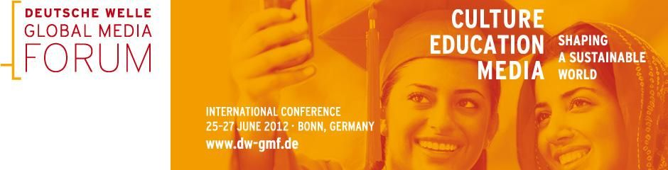 Deutsche Welle Global Media Forum 2012 See you there next
