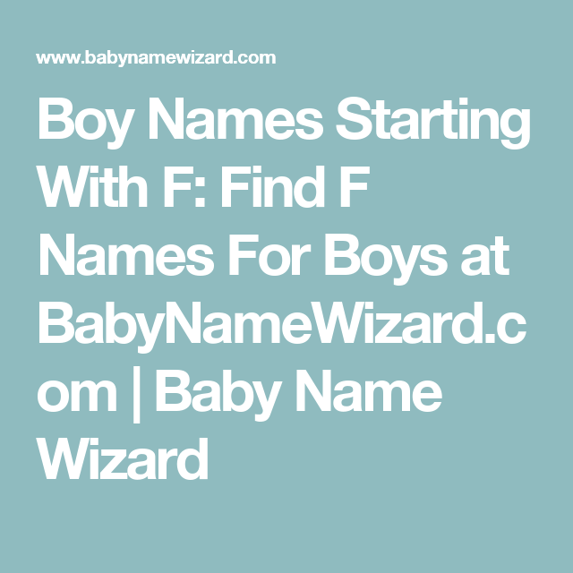 Boy Names Starting With F Find F Names For Boys At Babynamewizard