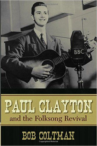 Paul Clayton and the folksong revival / Bob Coltman