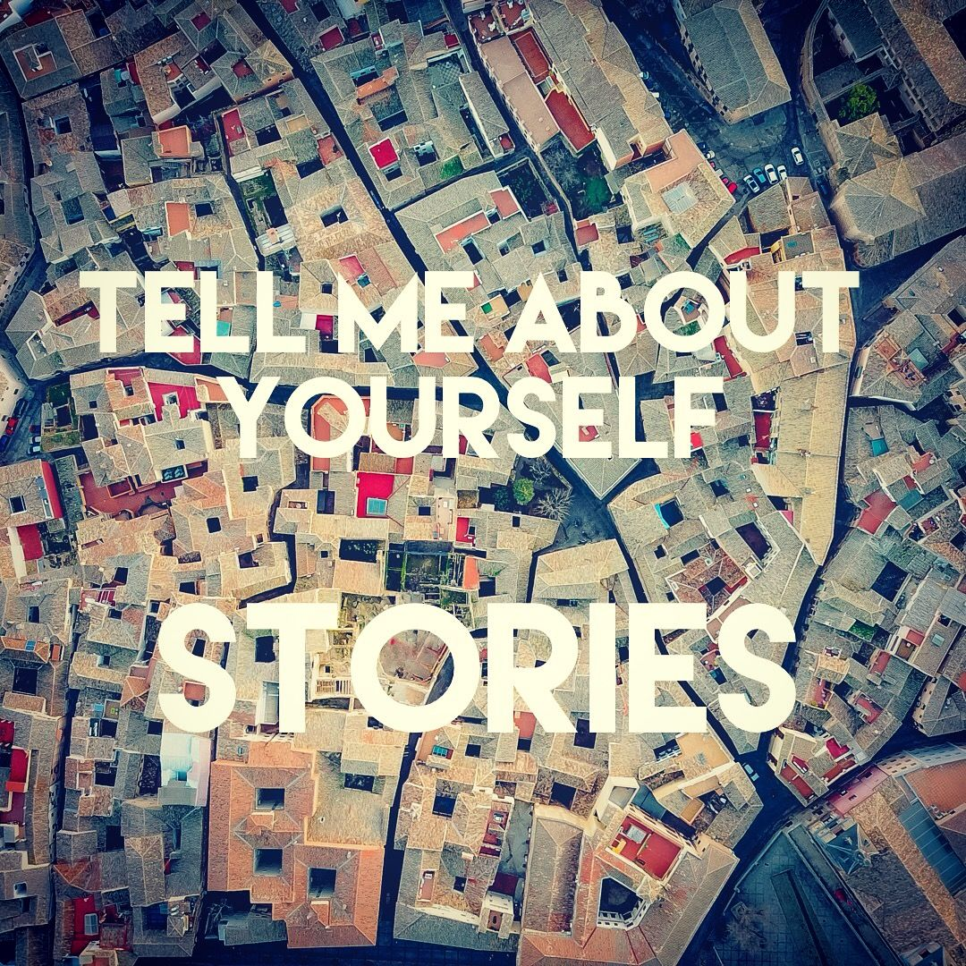 Tell Me About Yourself Part Three: The Stories. Job Interview TipsThe ...