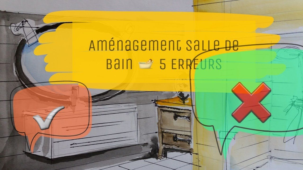 5 Erreurs D Amenagement De La Salle De Bain A Connaitre Pour