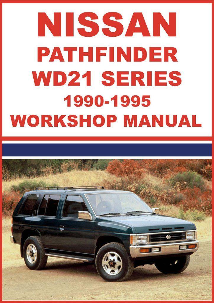 Nissan Pathfinder Wd21 Series 1990 1995 Shop Manual Nissan Pathfinder Nissan Pathfinder