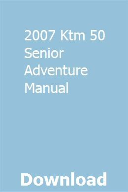 2007 Ktm 50 Senior Adventure Manual | tipsjorasomp | Ktm