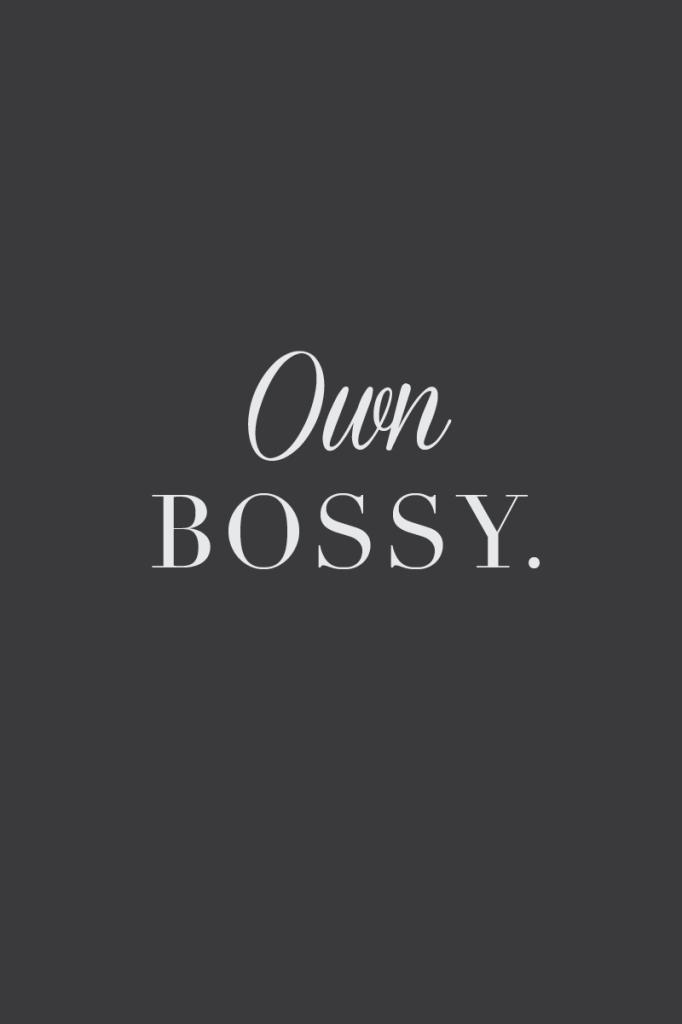 I'm not on Team #BanBossy. I'm on Team #OwnBossy.   {Snark