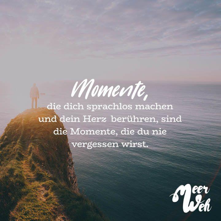 Visual Statements®️ Momente, die dich sprachlos machen und dein Herz berühren, sind die Momente, die du nie vergessen wirst. Sprüche / Zitate / Quotes / Meerweh / reisen / Fernweh / Wanderlust / Abenteuer / Strand / fliegen / Roadtrip