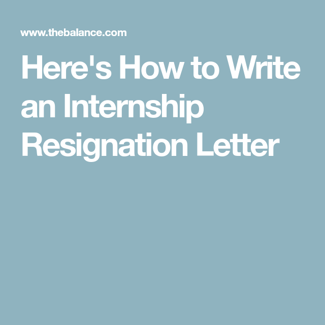 HereS How To Write An Internship Resignation Letter  Resignation