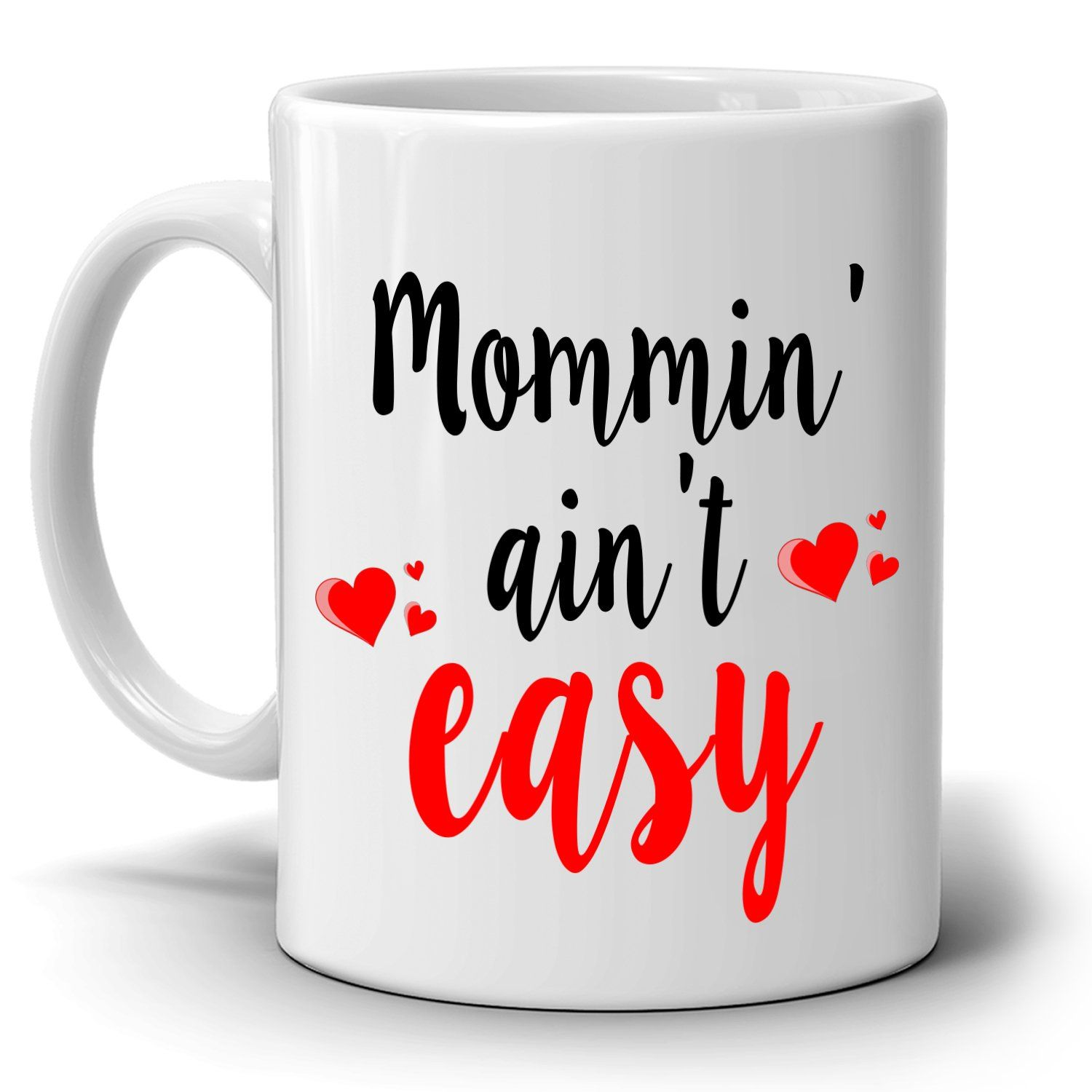 First time mom mothers day gifts mug mommin aint easy
