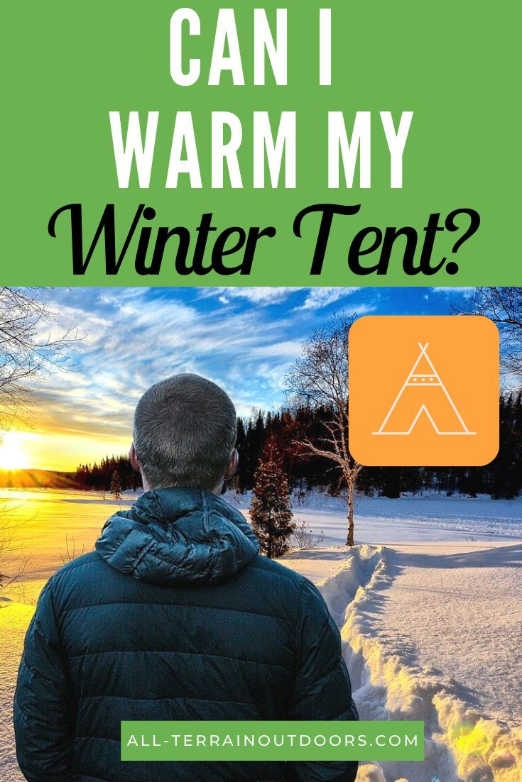 Photo of How To Heat A Tent In Cold Weather: The Ultimate Guide