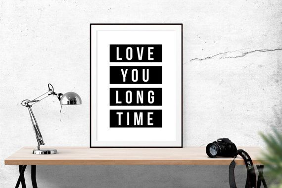 Love You Long Time // Love, Full Metal Jacket, Movie, Motivational Print, Inspirational Print, Black and White, Wedding, Wall Art, Home