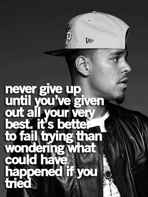 Never Give Up J Cole Quotes Quotes J Cole J Cole Quotes