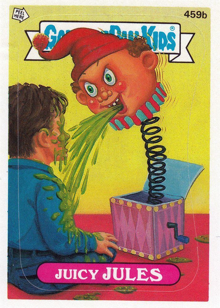 Garbage Pail Kids Series 11 459b Juicy Jules Garbage Pail Kids Cards Garbage Pail Kids Funny Kids