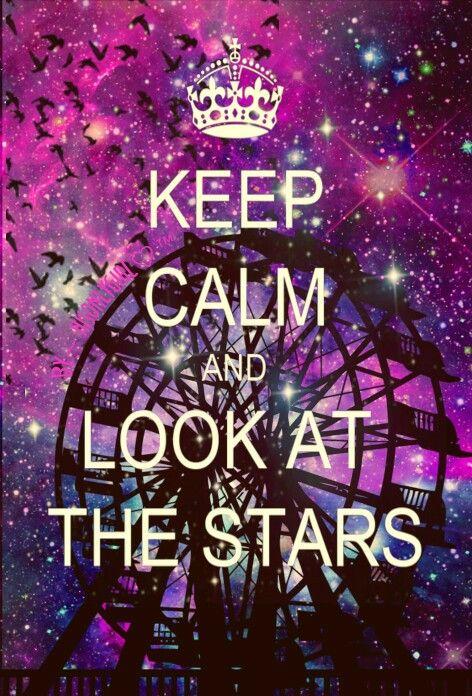 Keep Calm Look At The Stars Galaxy Vintage Fair Keep Calm Quotes Calm Quotes Keep Calm Posters