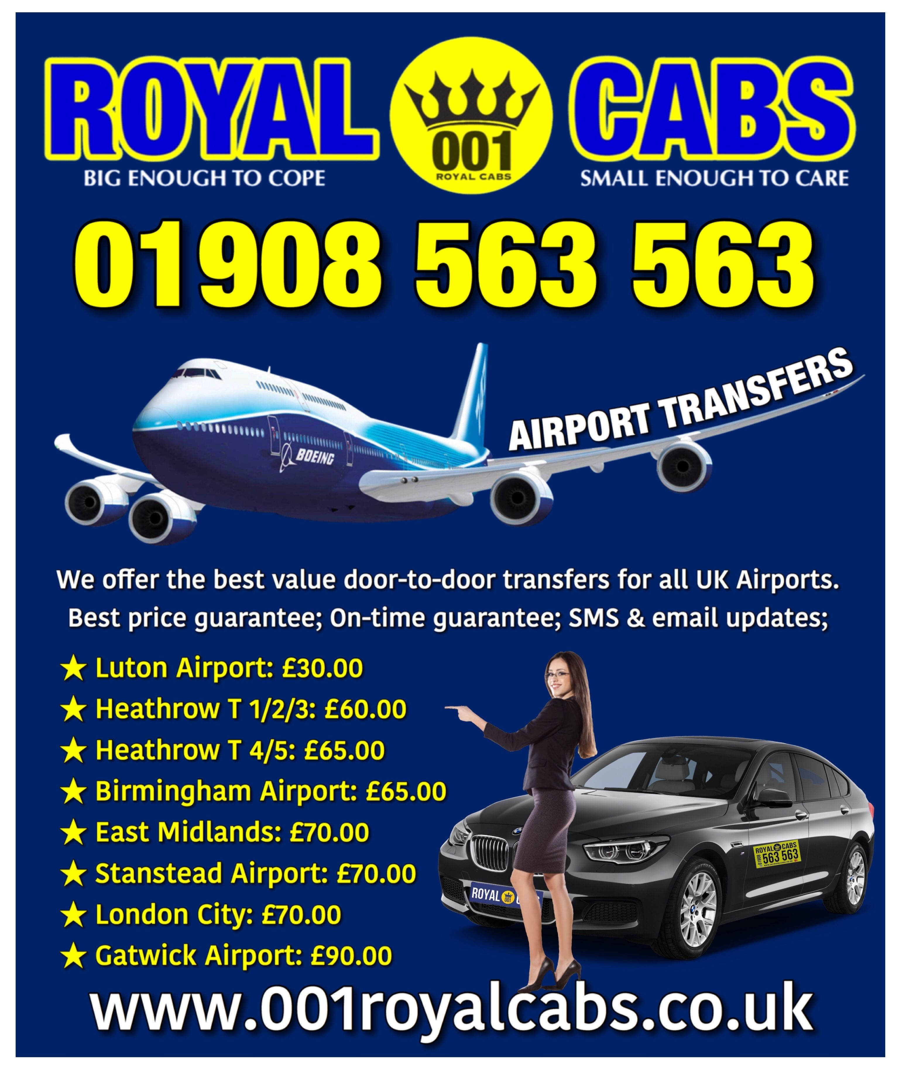 001 ROYAL CABS AIRPORT TRANSFERS We offer the best value door-to-door transfers for all UK Airports. 01908 563 563 .001royalcabs.co.uk #001RoyalCabs ...  sc 1 st  Pinterest & 001 ROYAL CABS AIRPORT TRANSFERS We offer the best value door-to ...
