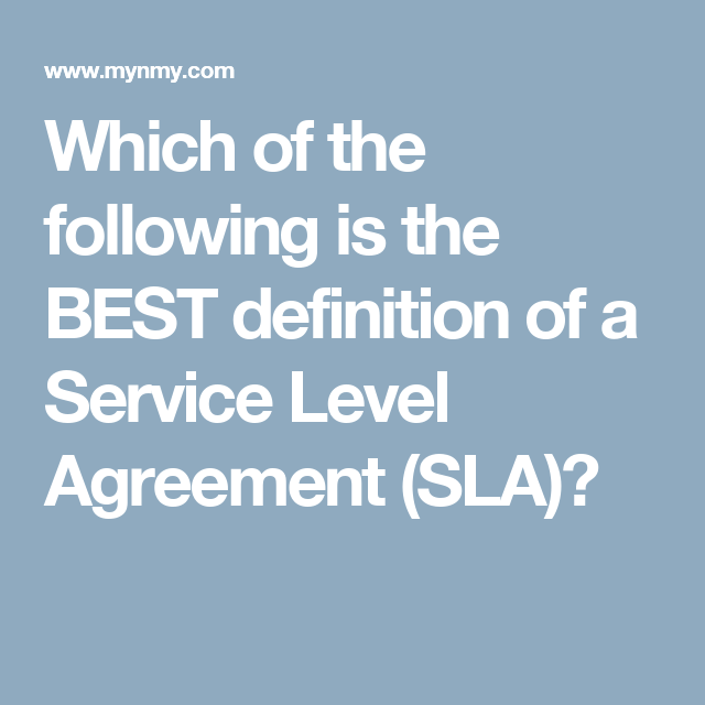 Which Of The Following Is The Best Definition Of A Service Level