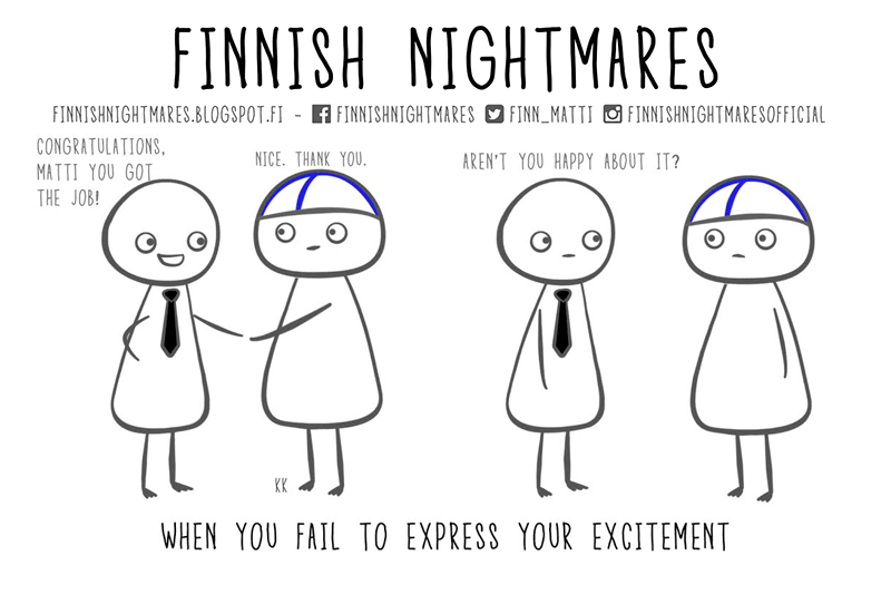 Finland Is Often Considered To Be A Nation Of Introverts And The Finns Are Usually The First To Make Fun Of Themselves About It An Introverted Finn Looks