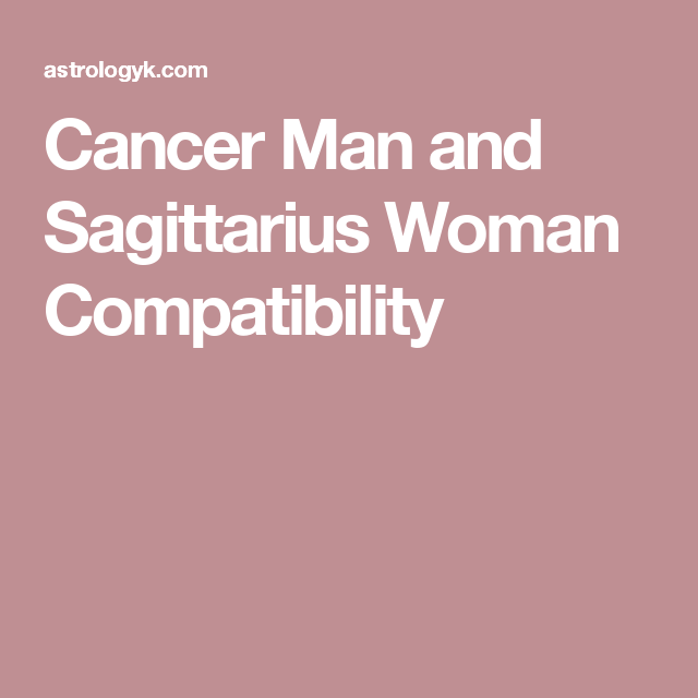 Amount the Woman And Compatibility Cancer Man Sagittarius Janice