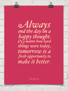 Always End The Day On A Happy Thought No Matter How Hard Things