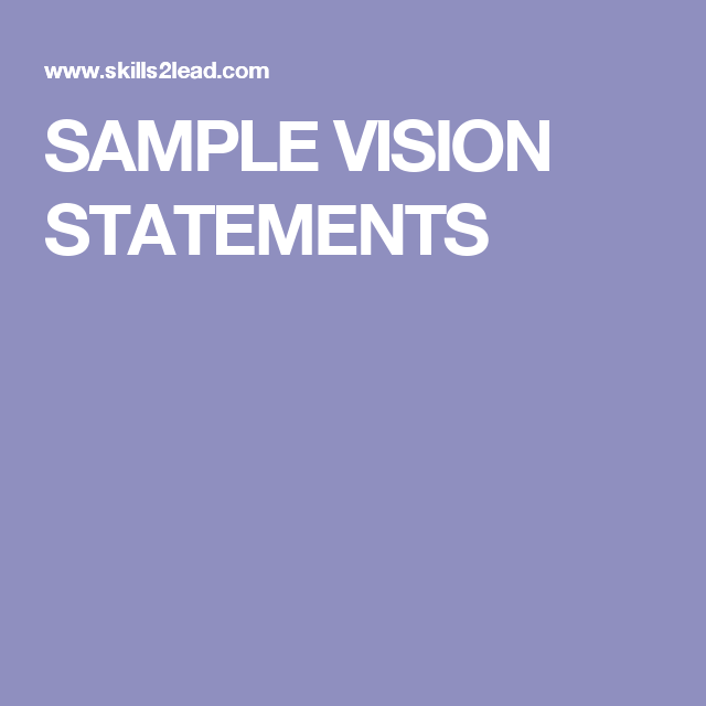 SAMPLE VISION STATEMENTS | Vision statement, Business ...