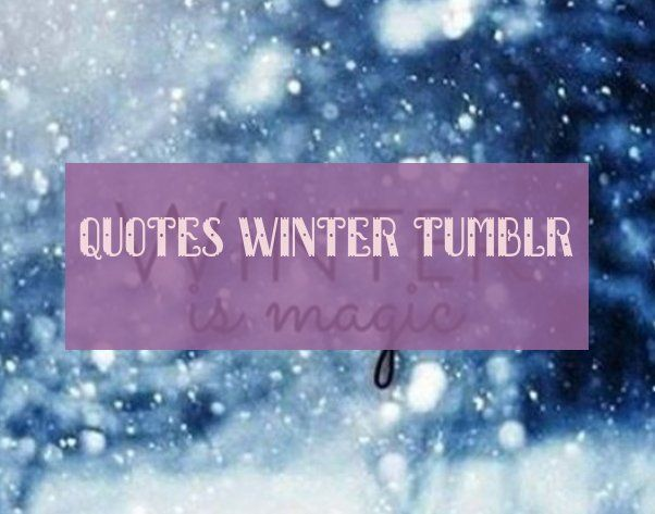 Photo of #IdeasWinter #Quotes #Tumblr #Winter #Zitate quotes winter tumblr !