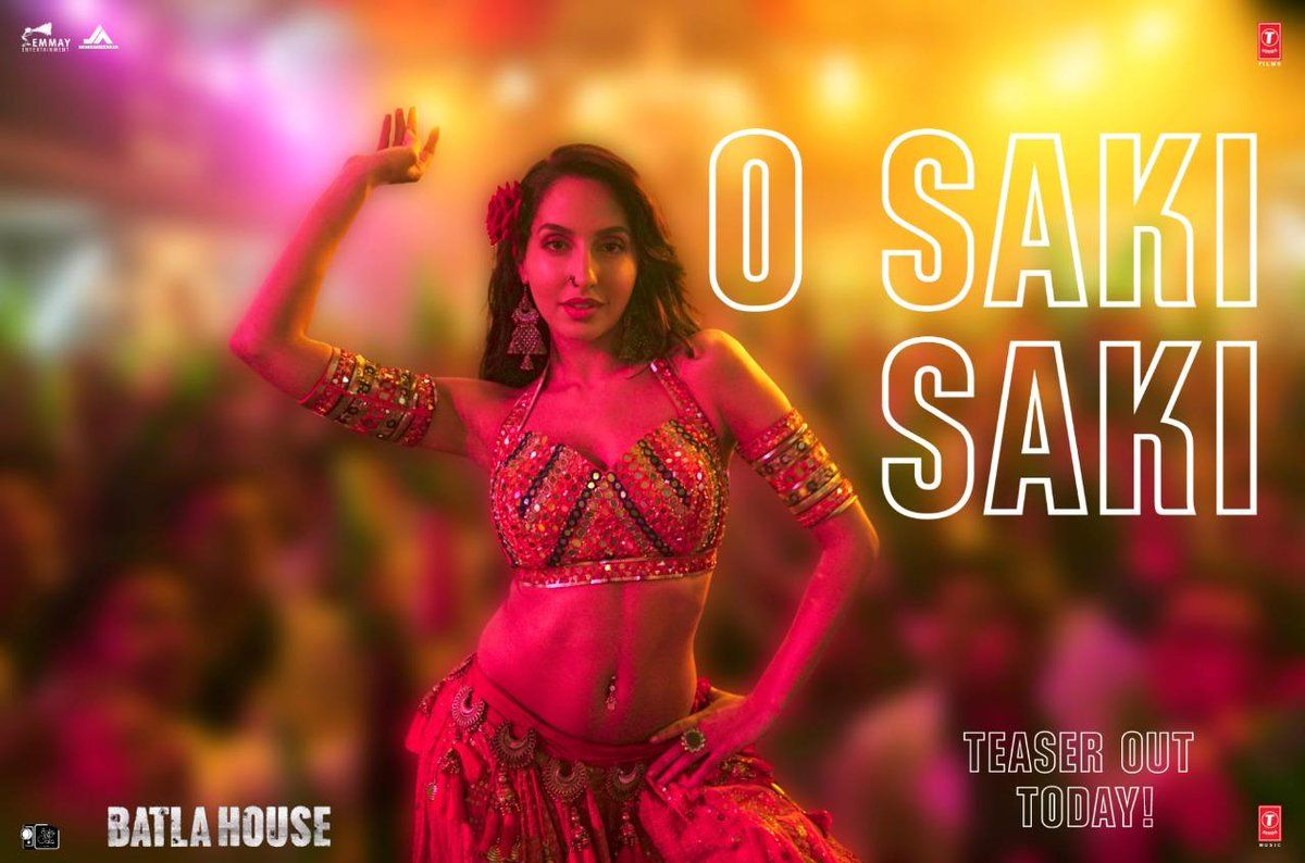 Presenting The Teaser O Saki Saki From The Movie Upcoming Bollywood Movie Batla House Starring Nora Fatehi O Saki Saki Releases On 15th With Images Movie Songs Songs