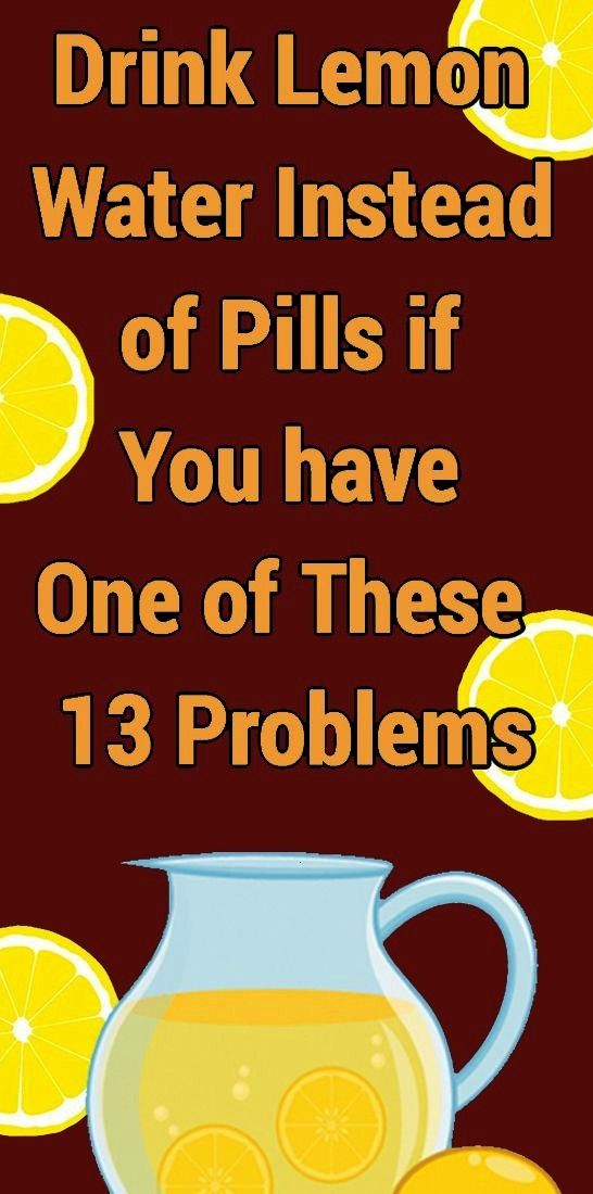 Water Can Solve 13 Of These Problems That You Don't Need Pills ForLemon Water Can Solve 13 Of The
