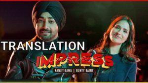 Impress Song Lyrics (with Translation) | Ranjit Bawa Get ...