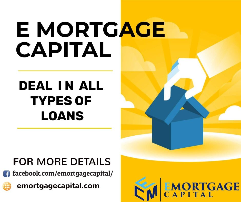 We Are Emortgage Capital Providing All Types Of Loan In Lowest
