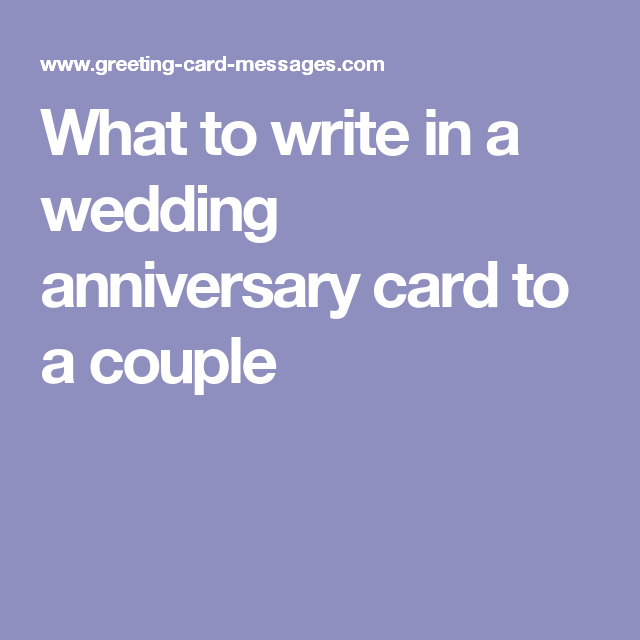 What To Write In A Wedding Anniversary Card To A Couple