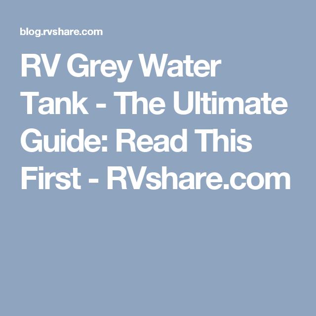 RV Grey Water Tank: The Ultimate Grey Water Tank Guide