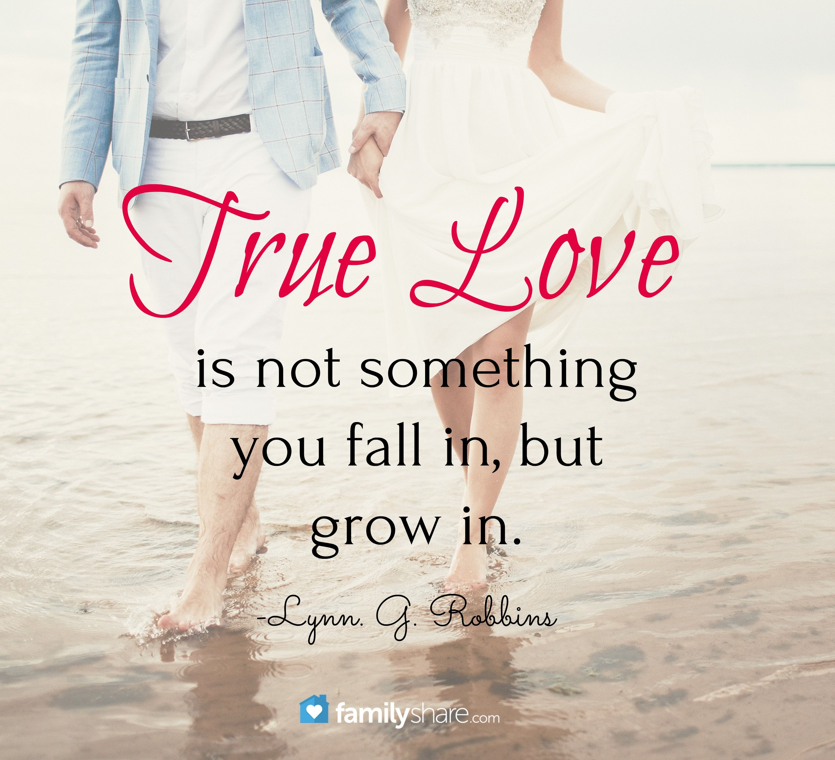 Lovely True Love Is Not Something You Fall In, But Grow In.  Lynn G Home Design Ideas