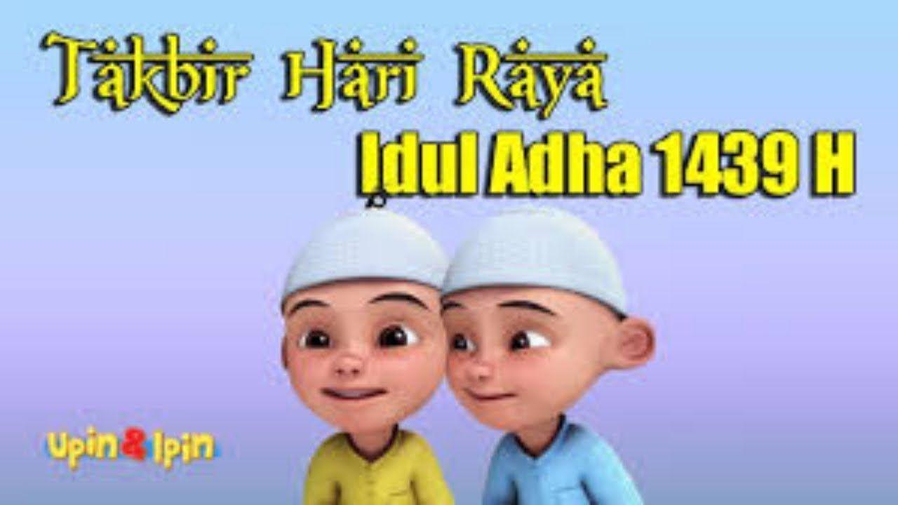 Selamat Hari Raya Idul Adha Upin Dan Ipin Takbiran Spesial