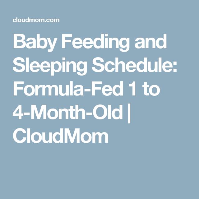 Baby Feeding and Sleeping Schedule: Formula-Fed 1 to 4 ...