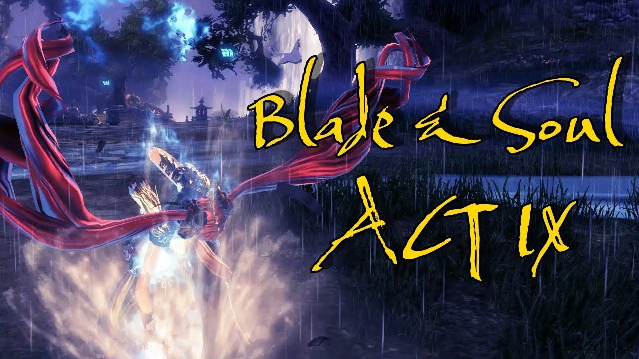 Blade & Soul Act IX All story cinematics [60 FPS]
