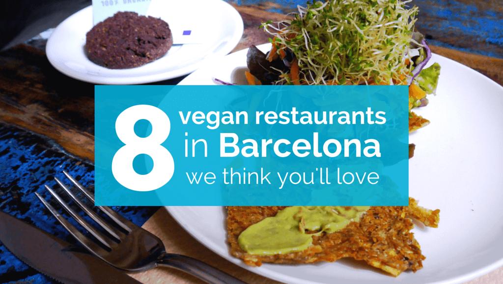 8 Best Vegan Restaurants in Barcelona (Budget Friendly)   Vegan ...