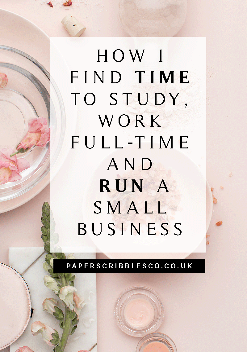 How I Find Time to Study, Work FullTime and Run a Small