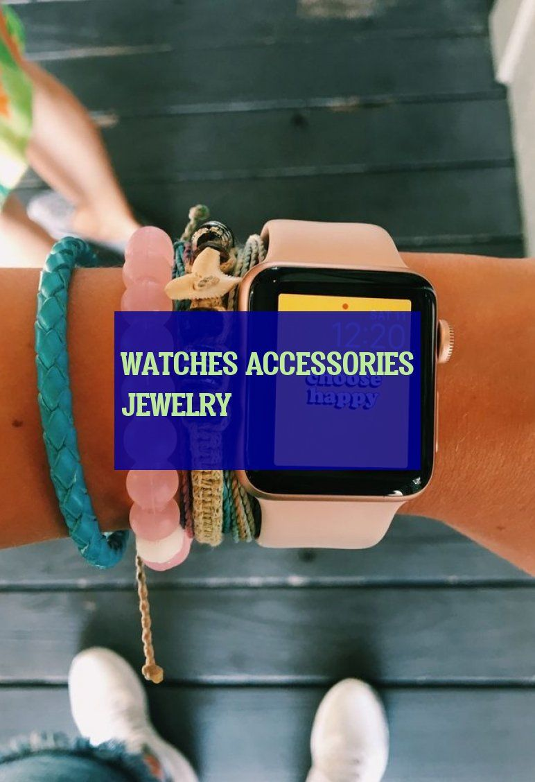 watches accessories jewelry