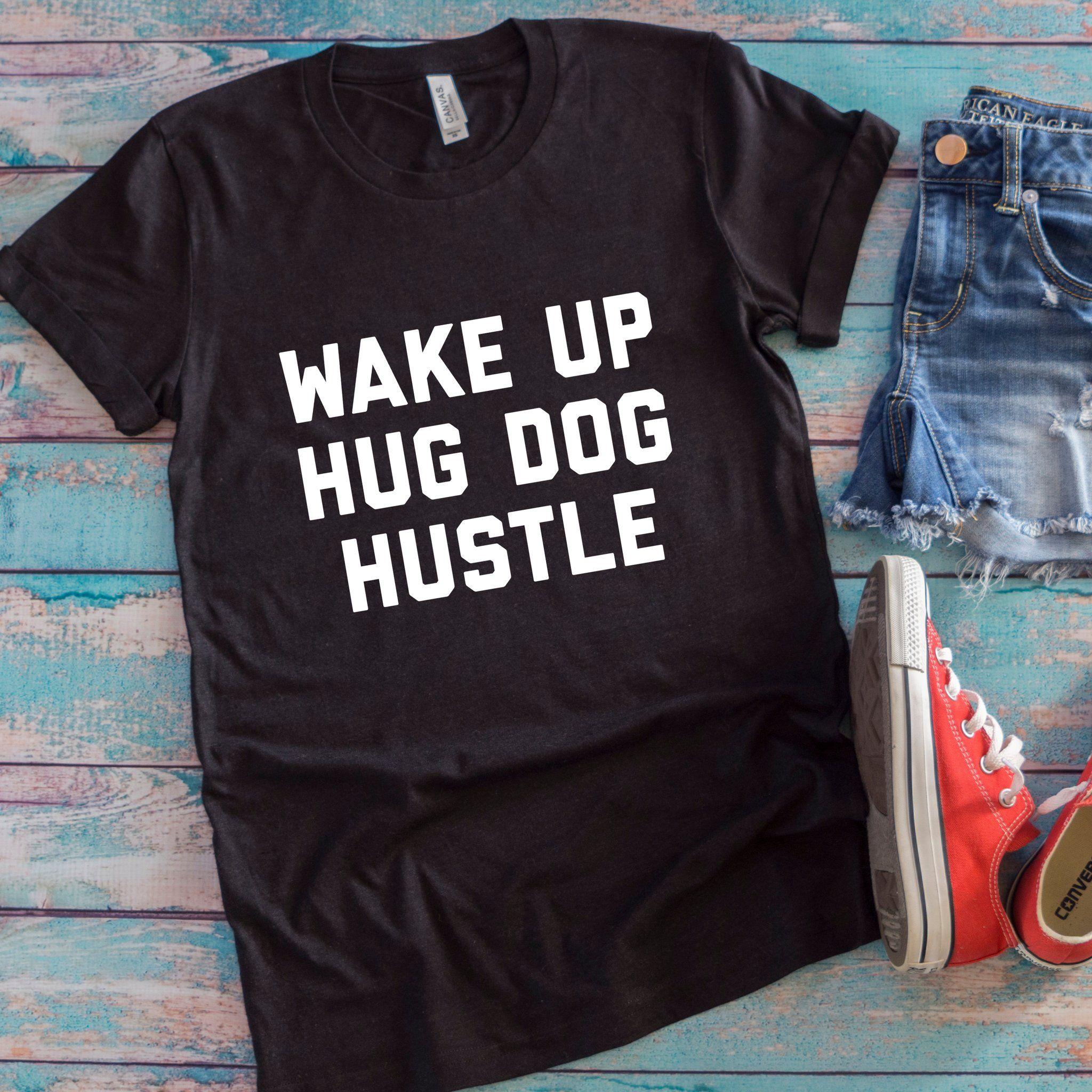Hustle Unisex T Shirt Ftw Pop Pinterest Pop Dog Mom Gifts And