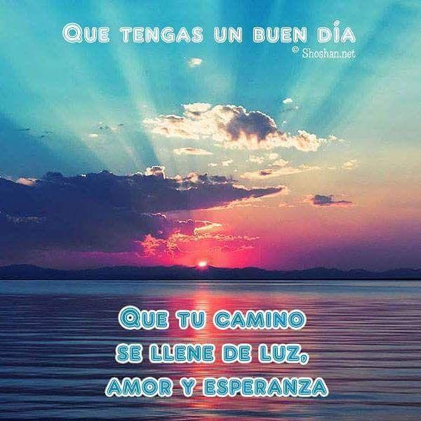 Que tu camino se llene de luz amor y esperanza. #buendía