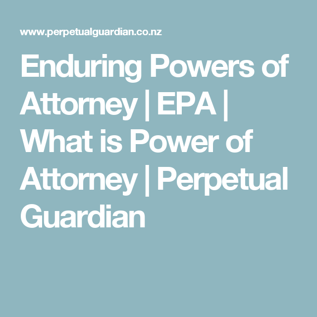 Enduring Powers Of Attorney Epa What Is Power Of Attorney