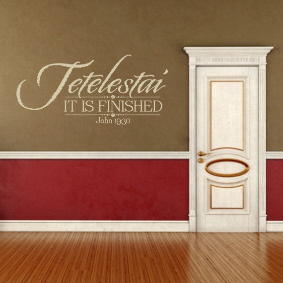 Christian Wall Decal. Tetelestai It Is Finished   CODE 112 V2 Scripture  Vinyl