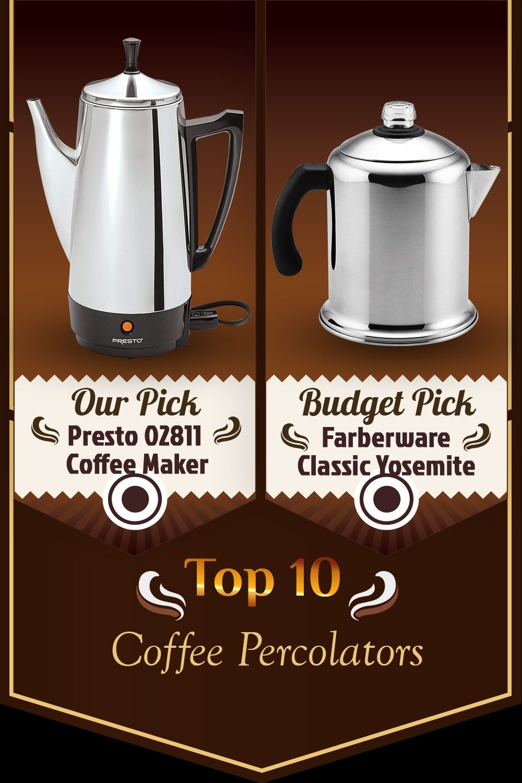 Top 10 Coffee Percolators June 2020 Reviews Buyers Guide Camping Coffee Maker Percolator Coffee Coffee Maker With Grinder