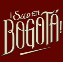 Lettering ¡Sólo en Bogotá!