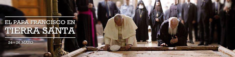 Resumen De Lo Mas Destacado Del Viaje Del Papa Francisco A Tierra Santa Papa Francisco Tierra Santa Papa