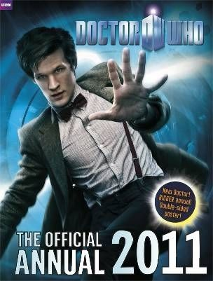 Doctor Who: The Official Annual 2011 (Doctor Who Annuals #32) by Moray Laing