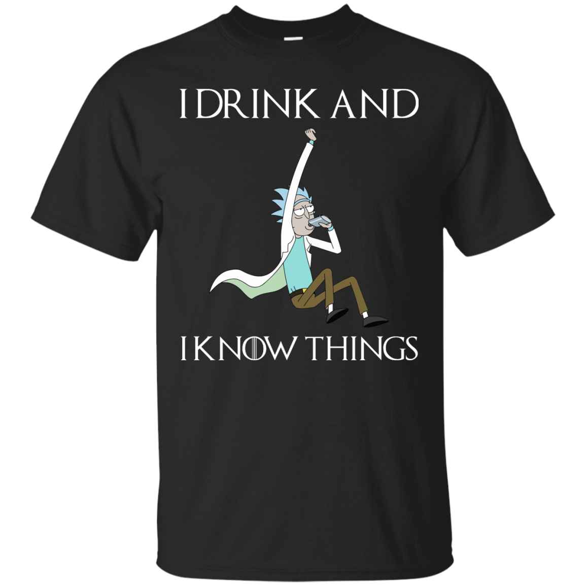 f45c500a5 Game of Thrones X Rick and Morty I Drink and I Know Things T-Shirt ...